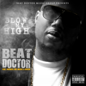 Blow My High Starring Beat Doctor Muzic Group ft. Ay Bay Bay, Juvenile, Mr. Magic, and Greedi (Raw Boyz)