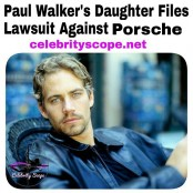 Paul Walker's Daughter to Sue Porsche