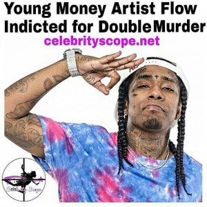 Young Money Flow Double Murder Indictment