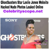 Ghostbusters & SNL Star Leslie Jones Website Hacked Nude Pics Exposed