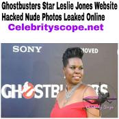 Ghostbusters & SNL Star Leslie Jones Website Hacked Nude Pics Exposed